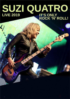 Suzi Quatro, It`s only Rock`n`Roll! Live 2019