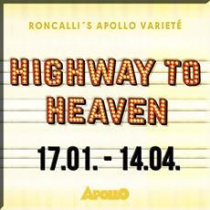 Roncalli´s Apollo Varieté - Highway to Haeven